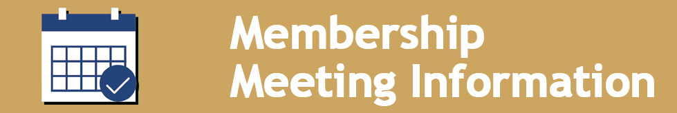 MEMBERSHIP MEETING INFORMATION